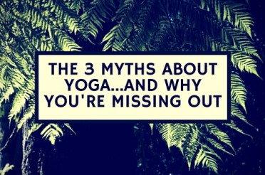 The 3 myths about yoga