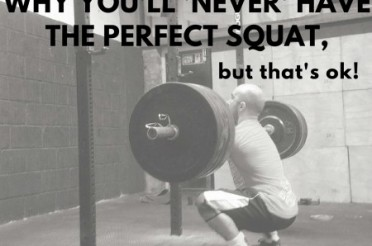 Why you'll NEVER have the perfect squat!